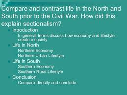 essay questions sectionalism ppt video online  compare and contrast life in the north and south prior to the civil war how