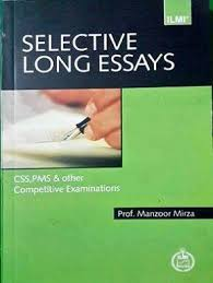 selective long essays by prof manzoor mirza ilmi the css point long essay