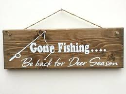 Gone Fishing Signs Decor Gone Fishing Signs Decor Best Wood Images On Decoration And Sign 2