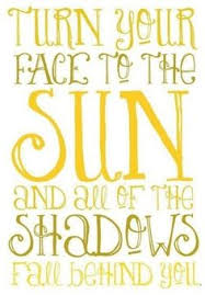 Beautiful Sunny Day Quotes Best Of Look On The Bright Side Words To Live By Pinterest