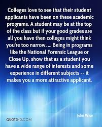 john wise quotes quotehd colleges love to see that their student applicants have been on these academic programs a