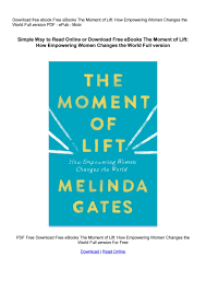 Free eBooks The Moment of Lift: How Empowering Women Changes the World Full  version by sdfghfgdfdghgf4567 - issuu