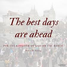 Kingdom Of Heaven Quotes Mesmerizing The Best Days Are Ahead For The Kingdom Of God On The Earth Henry