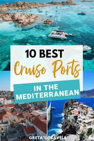best mediterranean cruise the 10 best cruise ports in the mediterranean