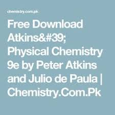wiley the book is rich in conceptual strength and enriched   atkins physical chemistry 9e by peter atkins and julio de paula chemistry