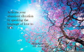speaking the age of love will open you up to your very high vibration this vibration is filled with your abundance when you give it a chance