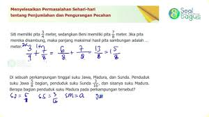 Soal cerita matematika kelas 6 dan kunci jawabannya pemecahan masalah. Soal Matematika Kelas 5 Pecahan Penjumlahan Pengurangan Soal Cerita Matematika Kelas 5 Pecahan Matematika