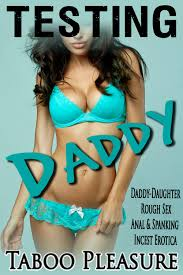 Smashwords Testing Daddy Daddy Daughter Rough Sex Anal.