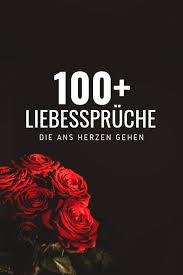 100 Liebessprüche Sprüche Die Zu Herzen Gehen