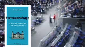 Die vertrauensfrage stellen, gewinnen, verlieren, überstehen mit genitivattribut: Florian Meinel Vertrauensfrage Das Parlament In Der Krise Archiv