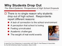 dropout prevention in california schools through civic engagement  4 why students drop out the silent epidemic perspectives of high school