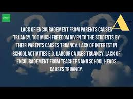 what are some of the causes of truancy  what are some of the causes of truancy