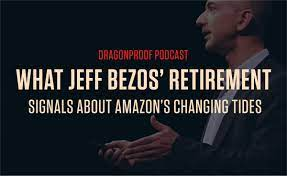 What Jeff Bezos' Retirement Signals ...
