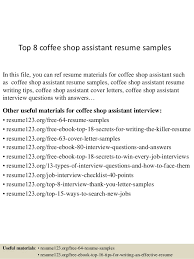 Top 8 coffee shop assistant resume samples In this file, you can ref resume  materials ...