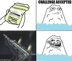 challenge-accepted-meme-titanic.jpg via Relatably.com