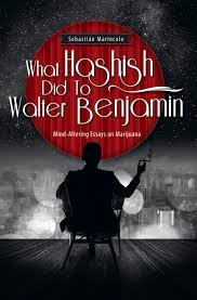 what hashish did to walter benjamin mind altering essays on full text pdf