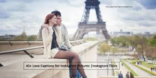 45 Love Captions For Instagram Pictures Instagram Titles Good