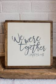 Quote Sign Mesmerizing Walt Whitman Quote Sign Wood Signs We Were Together I Forget The