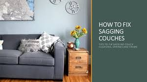 how to fix sagging couches is one of the tough tasks of every home lover