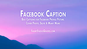 Caption For Facebook Profile Photo Attitude Love Funny Smart More Unique Beautiful And Heart Touching Cation For Facebook