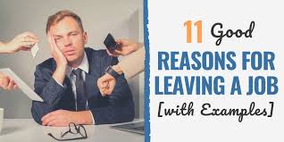 Good Reasons For Leaving A Job On An Application 11 Good Reasons For Leaving A Job To Get Hired For Your