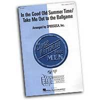 close harmony for men in the good old summer time take me out to