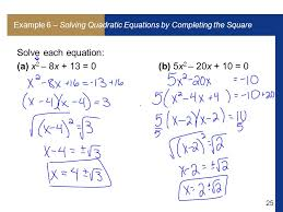 example 6 solving quadratic equations by completing the square