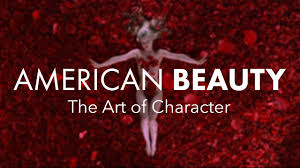 american beauty part the art of character
