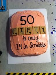 Birthday Cake Funny Scrabble Cake Great Funny 50th Birthday Cake50