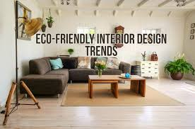 must know eco friendly interior design