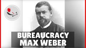 max weber bureaucracy  max weber bureaucracy