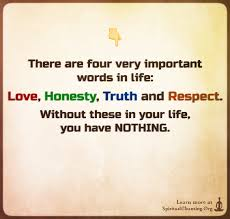 There Are Four Very Important Words In Life Love Honesty Truth
