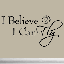 Wall Art Quotes Best I Believe I Can Fly Basketball Wall Decals Vinyl Wall Art Quote