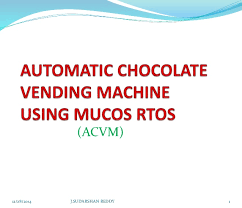 How To Make A Chocolate Vending Machine Extraordinary Automatic Chocolate Vending Machine Using Mucos Rtos Ppt