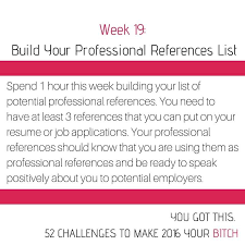 How To Create A Reference List For A Resume Professional Reference List 52 Goals Week 19 Build Your