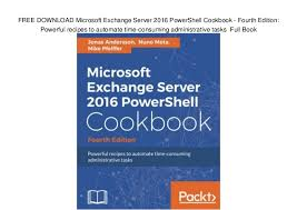 Microsoft Recipes Free Download Microsoft Exchange Server 2016 Powershell