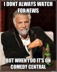 i-dont-always-watch-fox-news.jpg via Relatably.com