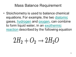 5 mass balance requirement stoichiometry is used to balance chemical equations