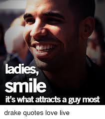 Drake Love Quotes Custom Mes Smile It's What Attracts A Guy Most Drake Quotes Love Live