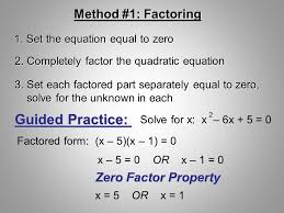 method 1 factoring 1 set the equation equal to zero 2 4 guided practice solve