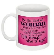 Bible Quotes About Women Best Be The Kind Of Woman That When Your Feet Hit The Floor Each Morning