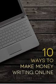 best write online ideas writing jobs lance 10 ways to make money writing online
