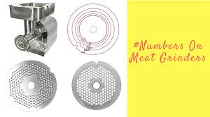 Grinders Size Chart What Do The Numbers On Meat Grinders Mean Meat Grinder Help