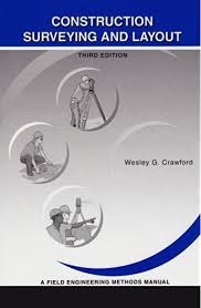 Construction Surveying and Layout: A Step-By-Step Field Engineering Methods  Manual (3rd Edition): Crawford, Wesley G.: 9780964742116: Amazon.com: Books