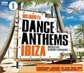 BBC Radio 1's Dance Anthems Ibiza: Mixed by Dannny Howard