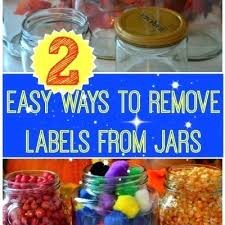 removing labels from glass jars how do i remove sticky labels from glass jars