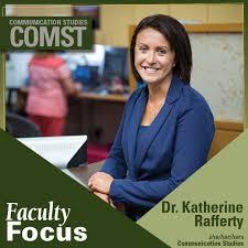 Faculty Focus: Dr. Katherine Rafferty • Communication Studies ...