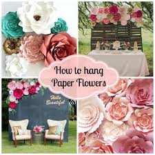 how to hang paper flowers at events weddings and home decor