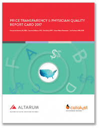 Price Transparency And Physician Quality Report Card 2017