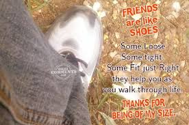 Quotes About Shoes And Friendship New Friends Are Like Shoes Friendship Quote Quotespictures